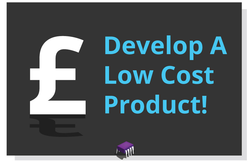 How to develop a product for under a £